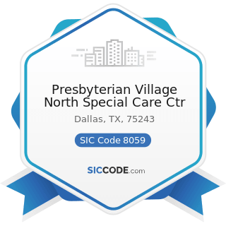 Presbyterian Village North Special Care Ctr - SIC Code 8059 - Nursing and Personal Care...