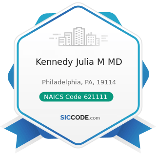 Kennedy Julia M MD - NAICS Code 621111 - Offices of Physicians (except Mental Health Specialists)