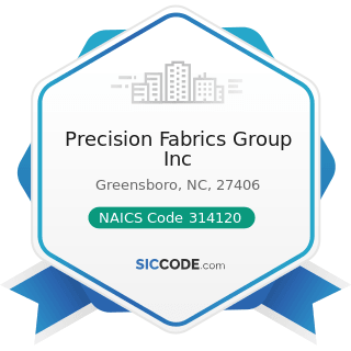 Precision Fabrics Group Inc - NAICS Code 314120 - Curtain and Linen Mills
