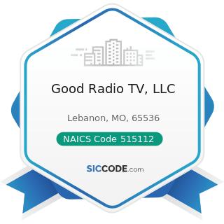 Good Radio TV, LLC - NAICS Code 515112 - Radio Stations