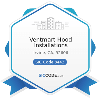 Ventmart Hood Installations - SIC Code 3443 - Fabricated Plate Work (Boiler Shops)