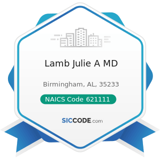 Lamb Julie A MD - NAICS Code 621111 - Offices of Physicians (except Mental Health Specialists)
