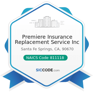 Premiere Insurance Replacement Service Inc - NAICS Code 811118 - Other Automotive Mechanical and...