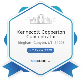 Kennecott Copperton Concentrator - SIC Code 3339 - Primary Smelting and Refining of Nonferrous...