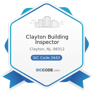 Clayton Building Inspector - SIC Code 3443 - Fabricated Plate Work (Boiler Shops)