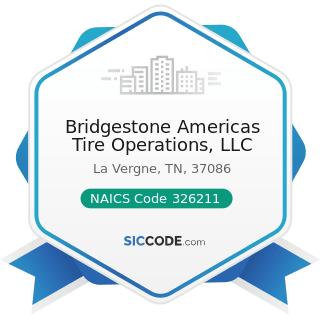 Bridgestone Americas Tire Operations, LLC - NAICS Code 326211 - Tire Manufacturing (except...