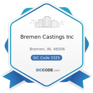 Bremen Castings Inc - SIC Code 3325 - Steel Foundries, Not Elsewhere Classified