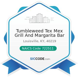Tumbleweed Tex Mex Grill And Margarita Bar - NAICS Code 722511 - Full-Service Restaurants