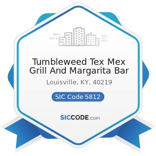 Tumbleweed Tex Mex Grill And Margarita Bar - SIC Code 5812 - Eating Places