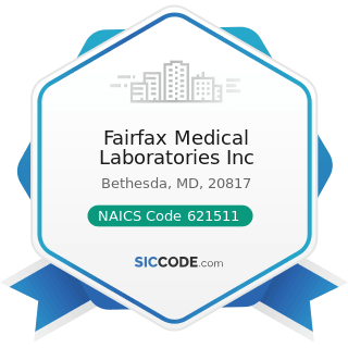 Fairfax Medical Laboratories Inc - NAICS Code 621511 - Medical Laboratories