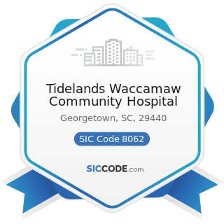 Tidelands Waccamaw Community Hospital - SIC Code 8062 - General Medical and Surgical Hospitals