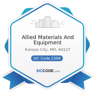 Allied Materials And Equipment - SIC Code 2399 - Fabricated Textile Products, Not Elsewhere...