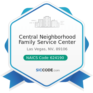 Central Neighborhood Family Service Center - NAICS Code 624190 - Other Individual and Family...