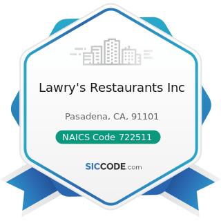 Lawry's Restaurants Inc - NAICS Code 722511 - Full-Service Restaurants