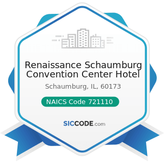 Renaissance Schaumburg Convention Center Hotel - NAICS Code 721110 - Hotels (except Casino...