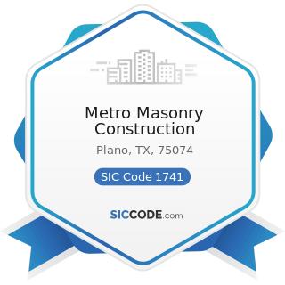 Metro Masonry Construction - SIC Code 1741 - Masonry, Stone Setting, and Other Stone Work