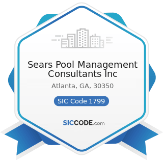 Sears Pool Management Consultants Inc - SIC Code 1799 - Special Trade Contractors, Not Elsewhere...