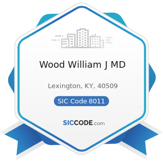 Wood William J MD - SIC Code 8011 - Offices and Clinics of Doctors of Medicine
