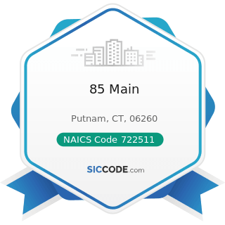 85 Main - NAICS Code 722511 - Full-Service Restaurants