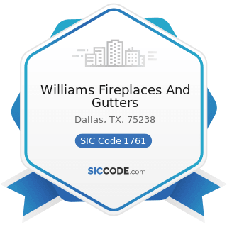 Williams Fireplaces And Gutters - SIC Code 1761 - Roofing, Siding, and Sheet Metal Work