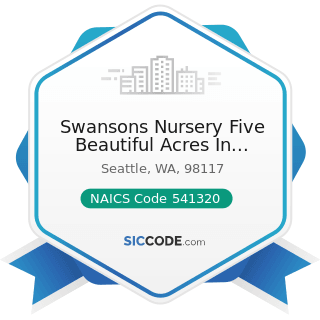 Swansons Nursery Five Beautiful Acres In Seattle - NAICS Code 541320 - Landscape Architectural...