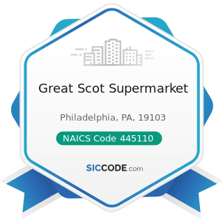 Great Scot Supermarket - NAICS Code 445110 - Supermarkets and Other Grocery (except Convenience)...