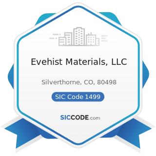 Evehist Materials, LLC - SIC Code 1499 - Miscellaneous Nonmetallic Minerals, except Fuels