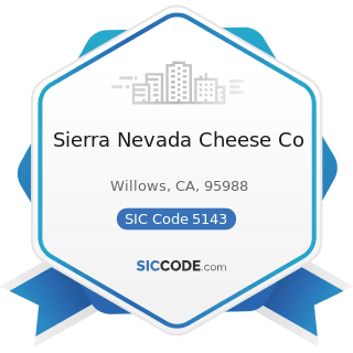 Sierra Nevada Cheese Co - SIC Code 5143 - Dairy Products, except Dried or Canned