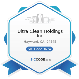 Ultra Clean Holdings Inc - SIC Code 3674 - Semiconductors and Related Devices