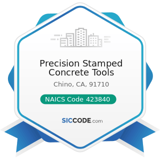 Precision Stamped Concrete Tools - NAICS Code 423840 - Industrial Supplies Merchant Wholesalers
