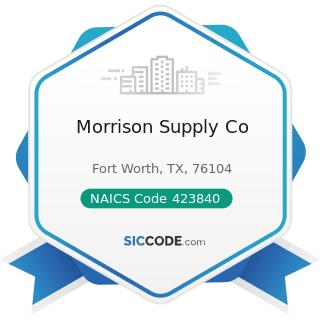Morrison Supply Co - NAICS Code 423840 - Industrial Supplies Merchant Wholesalers