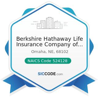 Berkshire Hathaway Life Insurance Company of Nebraska - NAICS Code 524128 - Other Direct...