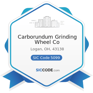 Carborundum Grinding Wheel Co - SIC Code 5099 - Durable Goods, Not Elsewhere Classified