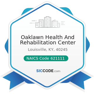 Oaklawn Health And Rehabilitation Center - NAICS Code 621111 - Offices of Physicians (except...