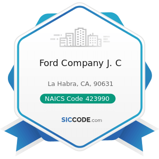 Ford Company J. C - NAICS Code 423990 - Other Miscellaneous Durable Goods Merchant Wholesalers
