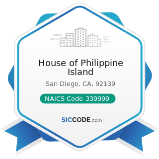 House of Philippine Island - NAICS Code 339999 - All Other Miscellaneous Manufacturing