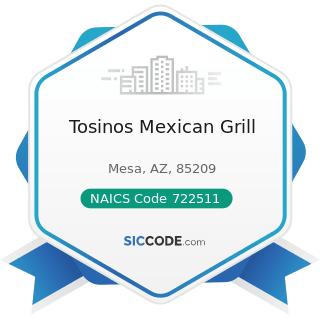 Tosinos Mexican Grill - NAICS Code 722511 - Full-Service Restaurants