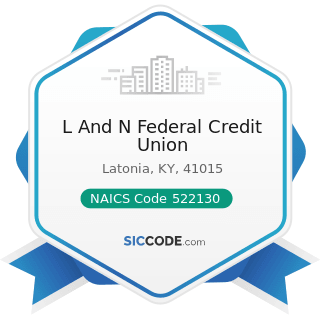 L And N Federal Credit Union - NAICS Code 522130 - Credit Unions