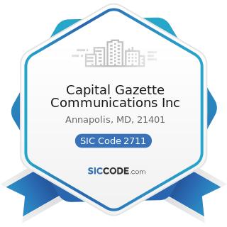 Capital Gazette Communications Inc - SIC Code 2711 - Newspapers: Publishing, or Publishing and...