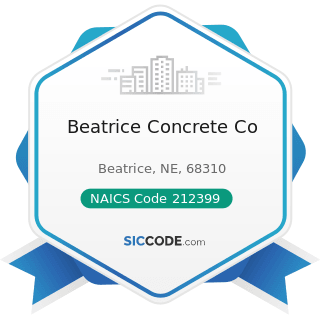 Beatrice Concrete Co - NAICS Code 212399 - All Other Nonmetallic Mineral Mining