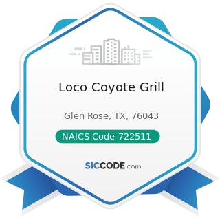 Loco Coyote Grill - NAICS Code 722511 - Full-Service Restaurants