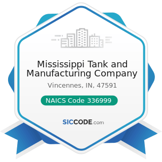Mississippi Tank and Manufacturing Company - NAICS Code 336999 - All Other Transportation...