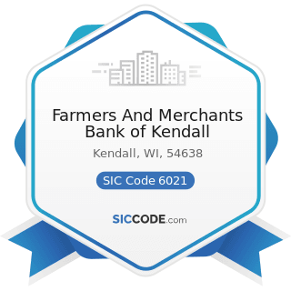 Farmers And Merchants Bank of Kendall - SIC Code 6021 - National Commercial Banks