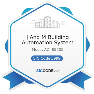 J And M Building Automation System - SIC Code 3999 - Manufacturing Industries, Not Elsewhere...