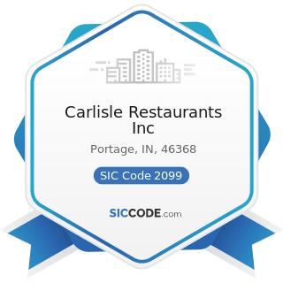 Carlisle Restaurants Inc - SIC Code 2099 - Food Preparations, Not Elsewhere Classified