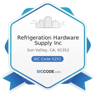 Refrigeration Hardware Supply Inc - SIC Code 5251 - Hardware Stores