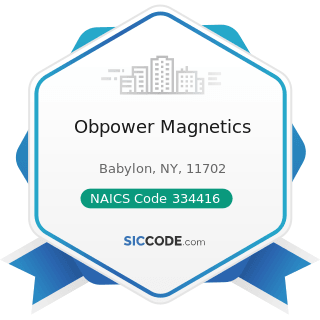 Obpower Magnetics - NAICS Code 334416 - Capacitor, Resistor, Coil, Transformer, and Other...