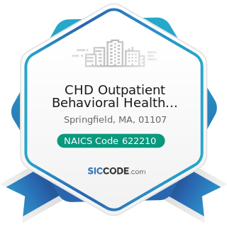 CHD Outpatient Behavioral Health Services - NAICS Code 622210 - Psychiatric and Substance Abuse...