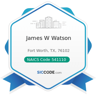 James W Watson - NAICS Code 541110 - Offices of Lawyers