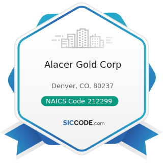 Alacer Gold Corp - NAICS Code 212299 - All Other Metal Ore Mining